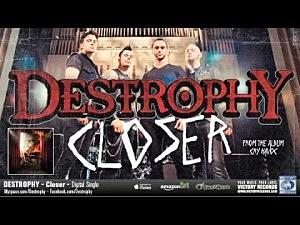 Destrophy Closer
